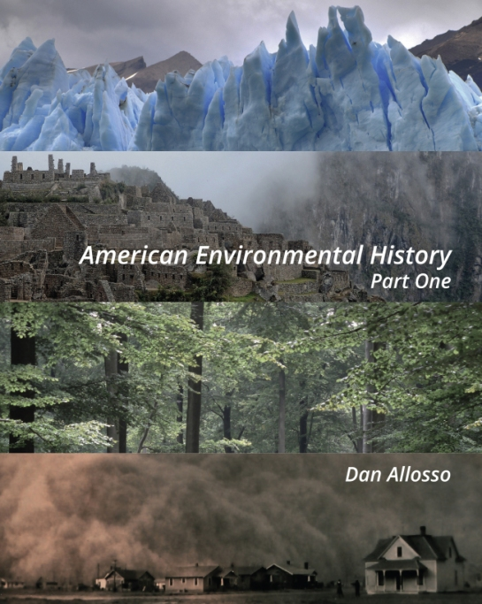 Cover of Dan Allosso's new textbook, American Environmental History: Part One