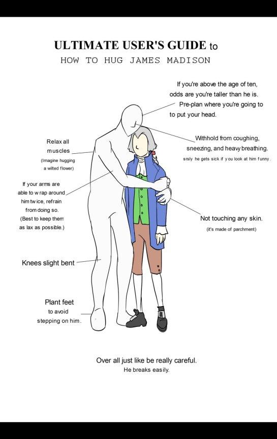 "<a href=""http://jamocha101.deviantart.com/art/How-To-Hug-James-Madison-517635235"">""How To Hug James Madison"" by DeviantArt user Jamocha101</a>"